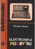 Elektronika-hobby '80 - Demjén Imre- Gausz Péter