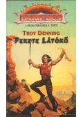 Fekete látókő - Denning, Troy