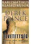 Elvetettség - Derek Prince