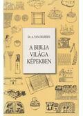 A Biblia világa képekben - Deursen, A. Van