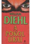 A pokol urai - Diehl, William