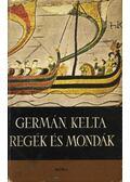 Germán, kelta regék és mondák - Dömötör Tekla