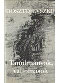 Tanulmányok, vallomások - Dosztojevszkij, Fjodor Mihajlovics
