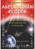 Asztrológiai etűdök - Dr. Balogh Endre
