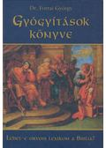 Gyógyítások könyve - Dr. Forrai György