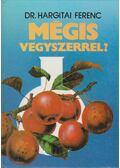 Mégis vegyszerrel? - Dr. Hargitai Ferenc