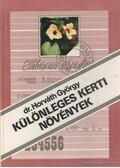 Különleges kerti növények - Dr. Horváth György
