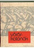 Vöröskatonák 1919. (drapp) (mini) - Dr. Hunyadi Károly
