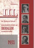 Kiegészítő füzet az irodalom tankönyvhöz III. - Dr. Mohácsy Károly