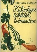 Különleges tökfélék termesztése - Dr. Nagy György