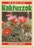 Kaktuszok - Dr. Nemes Lajos