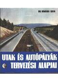 Utak és autópályák tervezési alapjai - Dr. Nemesdy Ervin