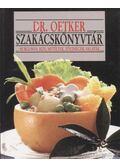 Dr. Oetker szakácskönyvtár - Burgonya, rizs, metéltek, zöldségek, saláták - Dr. Oetker