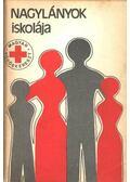 Nagylányok iskolája - Dr. Székely Lajos