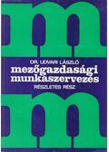 Mezőgazdasági munkaszervezés - dr. Udvari László