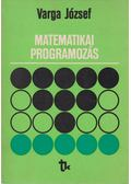 Matematikai programozás - Dr. Varga József