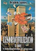 Uzsoracivilizáció II. kötet - Drábik János