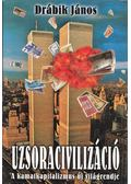 Uzsoracivilizáció - Drábik János
