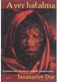 A vér hatalma - Due, Tananarive