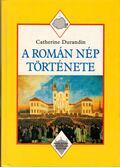 A román nép története - Durandin, Catherine