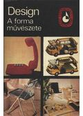 Design - A forma művészete - Dvorszky Hedvig