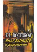 Billy Bathgate, a gengszterinas - E. L. Doctorow