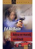 Adósa ne maradj senkinek - Ed McBain