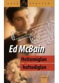 Holtomiglan-holtodiglan - Ed McBain