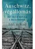 Auschwitz, végállomás - Egy túlélő naplója a haláltáborból - Eddy de Wind
