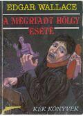 A megriadt hölgy esete - Edgar Wallace