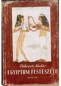 Egyiptom festészete - Dobrovits Aladár