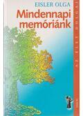 Mindennapi memóriánk - Eisler Olga dr.