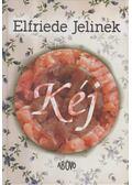 Kéj - Elfriede Jelinek