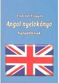 Angol nyelvkönyv haladóknak - Endrődi Frigyes