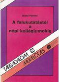 A falukutatástól a népi kollégiumokig - Erdei Ferenc