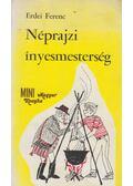 Néprajzi ínyesmesterség - Erdei Ferenc