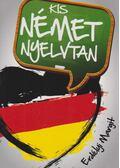 Kis német nyelvtan - Erdélyi Margit