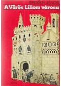 A vörös liliom városa - Erdődi János