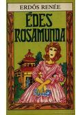 Édes Rosamunda - Erdős Renée