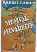 Múmiák és minarétek - Erdősi Károly