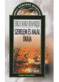 Szerelem és halál órája - Erich Maria Remarque