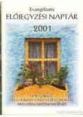 Evangéliumi előjegyzési naptár 2001