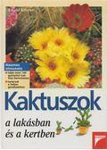 Kaktuszok a lakásban és a kertben - Ewald Kleiner