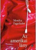 Az amerikai lány - Fagerholm, Monika