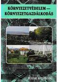 Környezetvédelem - környezetgazdálkodás - Faragó Lajos