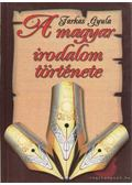 A magyar irodalom története - Farkas Gyula