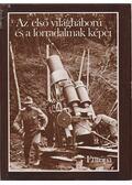 Az első világháború és a forradalmak képei - Farkas Márton, Józsa Antal