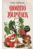 Gyógyító zöldségek - Fási Katalin