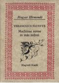 Machinae novae és más művei - Faustus, Verancsics