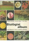 Biológiai album - Fazekas György, Lénárd Gábor, Tóth Géza